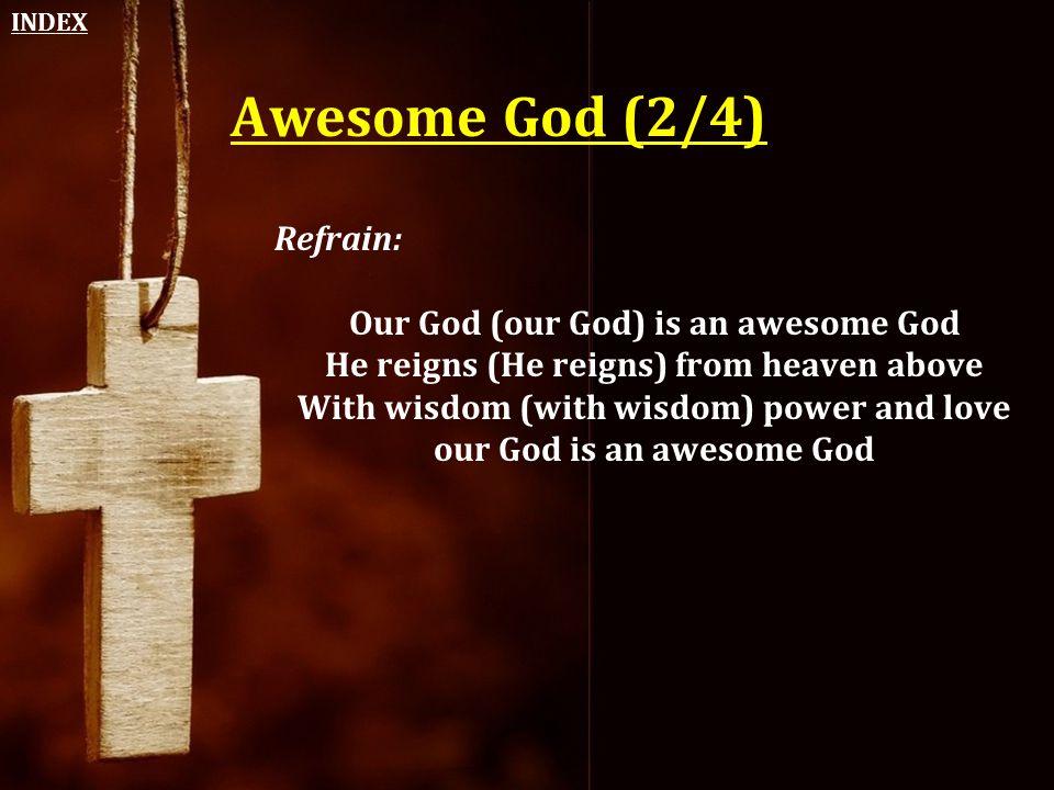 Awesome God (2/4) Refrain: