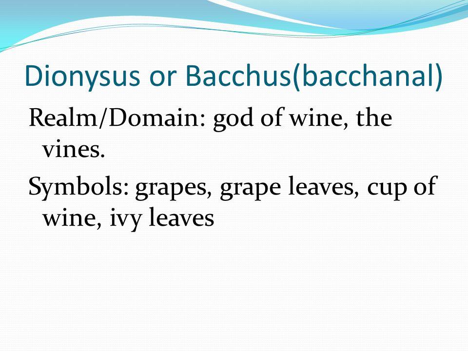 Dionysus or Bacchus(bacchanal)
