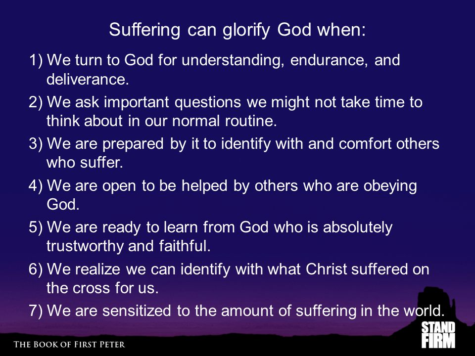 Suffering can glorify God when: