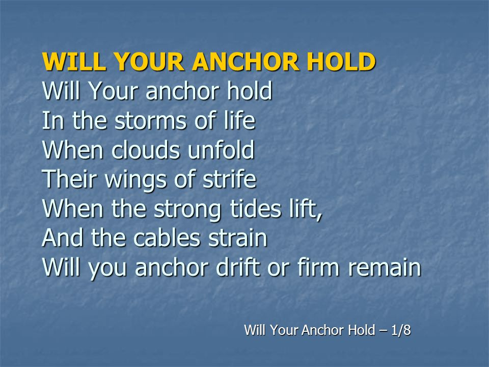 Will Your Anchor Hold – 1/8