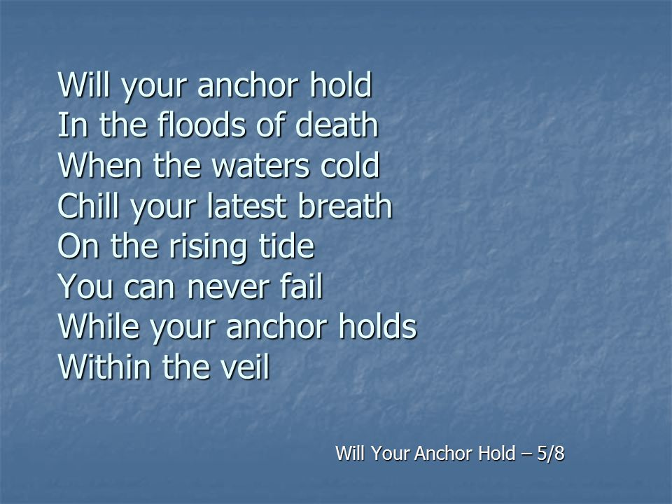 Will Your Anchor Hold – 5/8