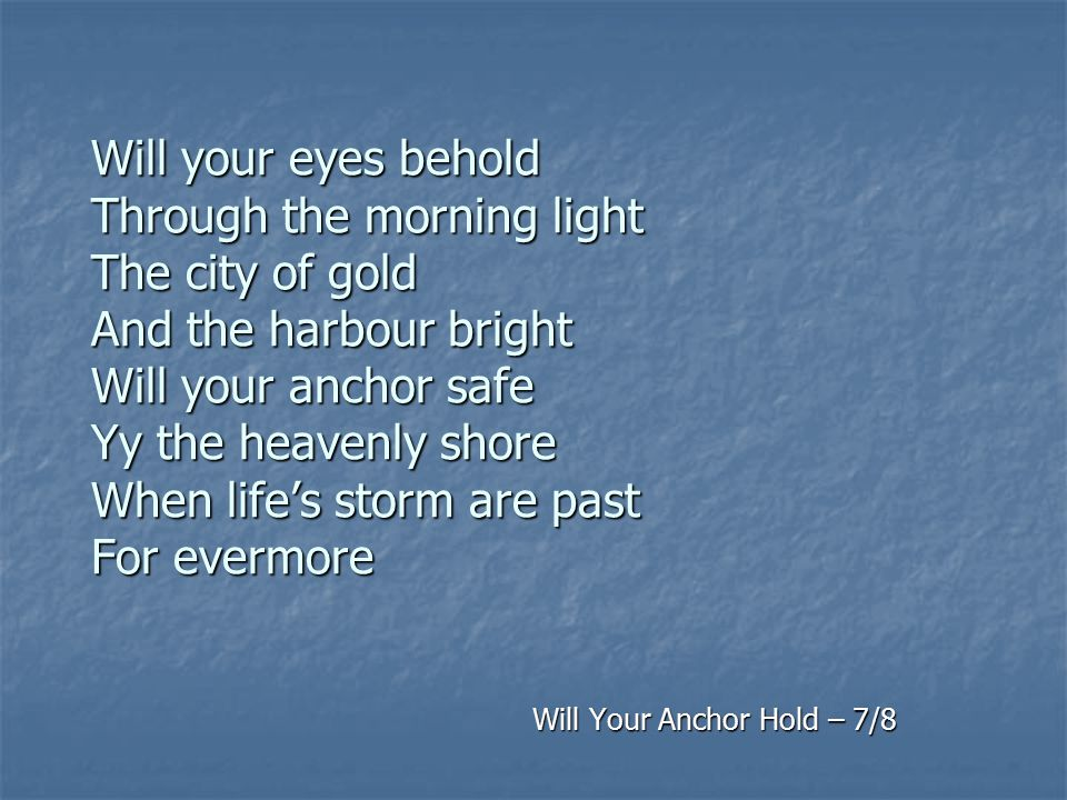 Will Your Anchor Hold – 7/8