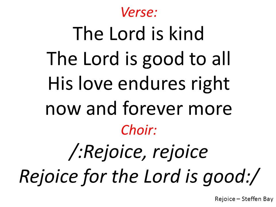 Rejoice for the Lord is good:/