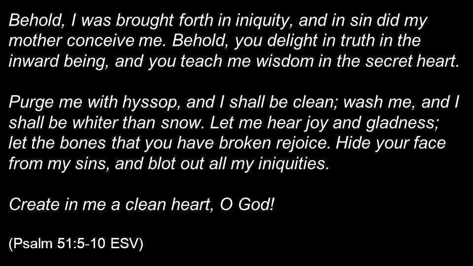 Create in me a clean heart, O God!