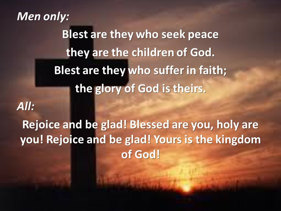 Men only: Blest are they who seek peace they are the children of God