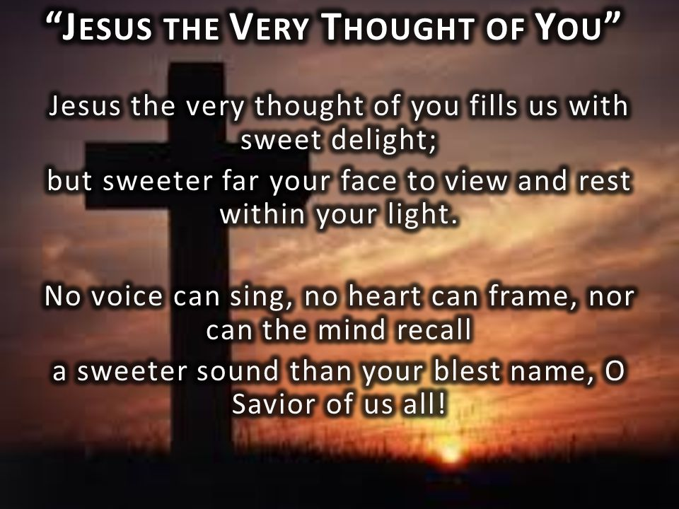 Jesus the Very Thought of You