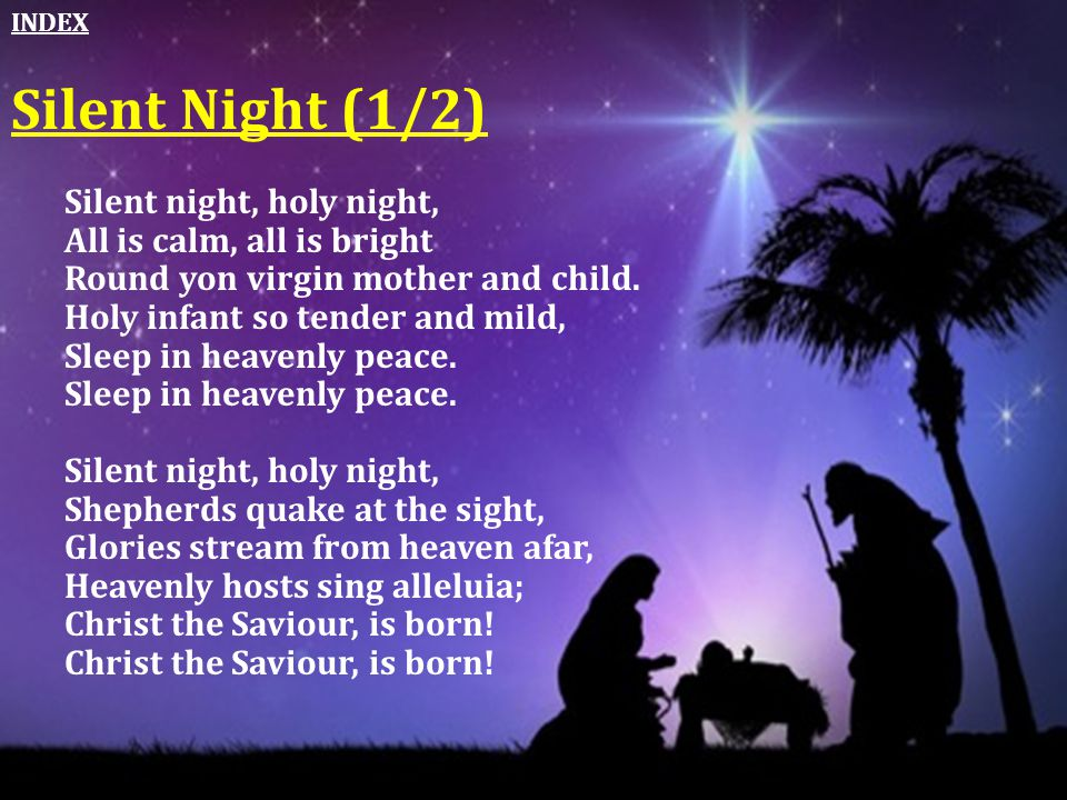 Silent Night (1/2) Silent night, holy night,