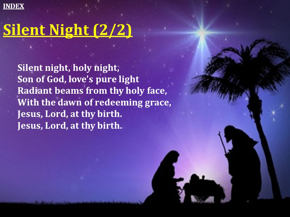 Silent Night (2/2) Silent night, holy night,