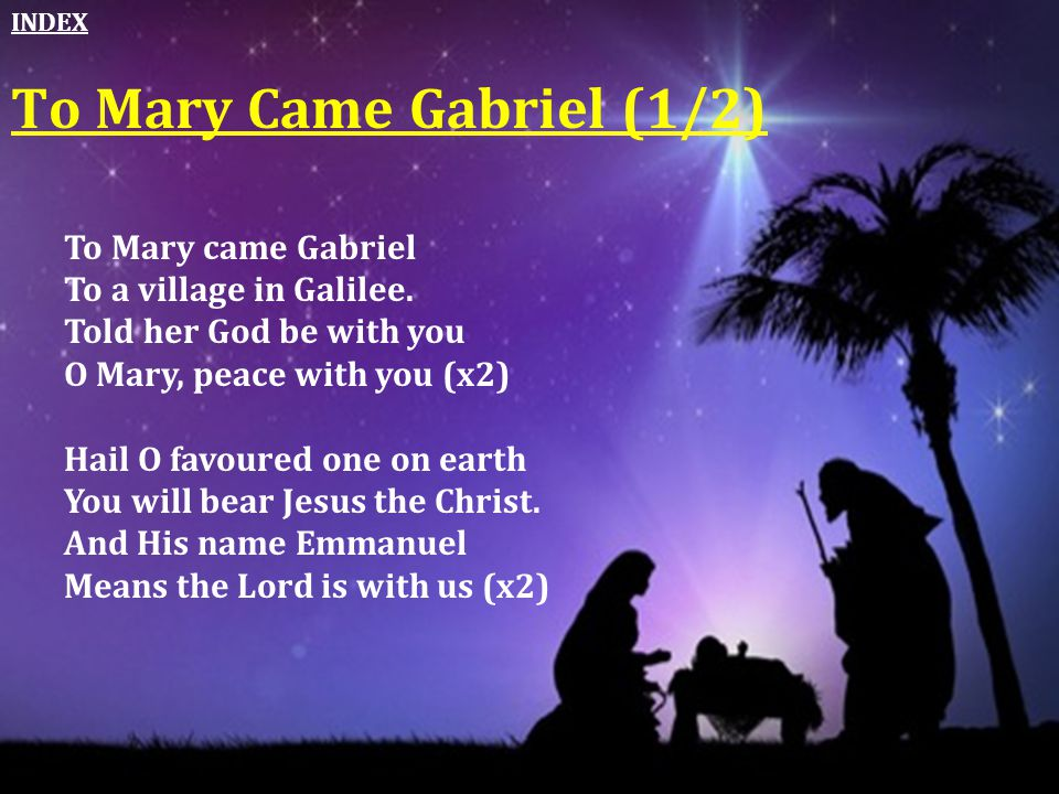 To Mary Came Gabriel (1/2)