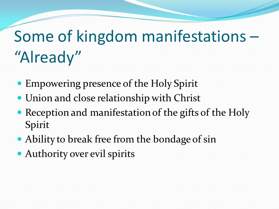 Some of kingdom manifestations – Already