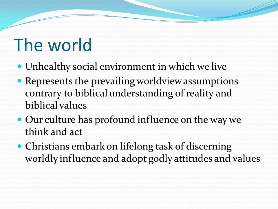 The world Unhealthy social environment in which we live