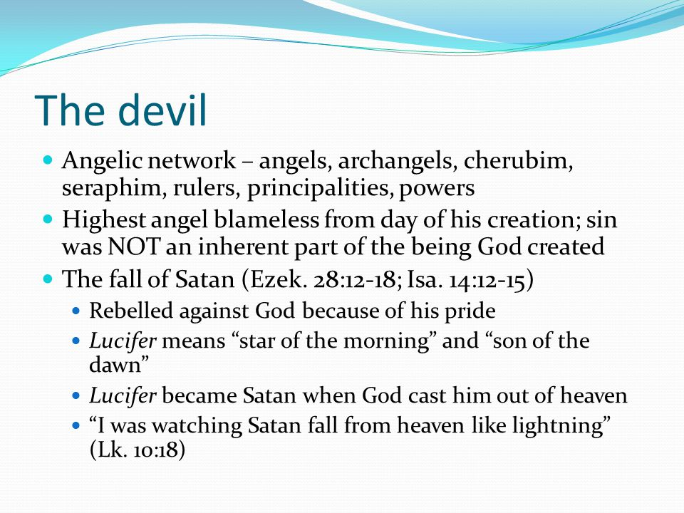 The devil Angelic network – angels, archangels, cherubim, seraphim, rulers, principalities, powers.