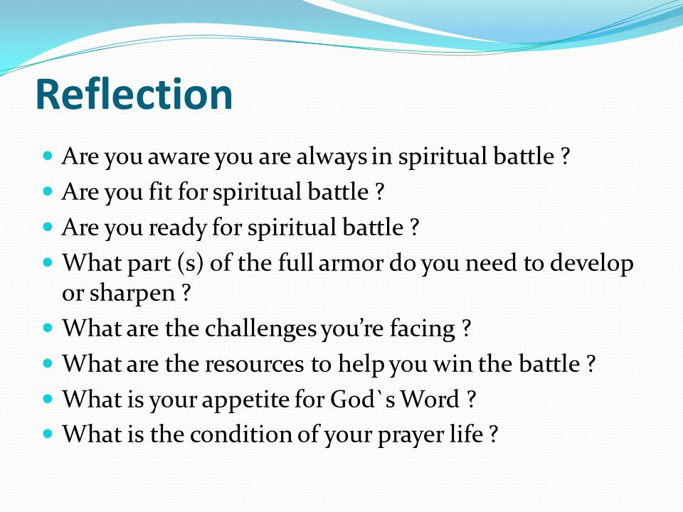 Reflection Are you aware you are always in spiritual battle