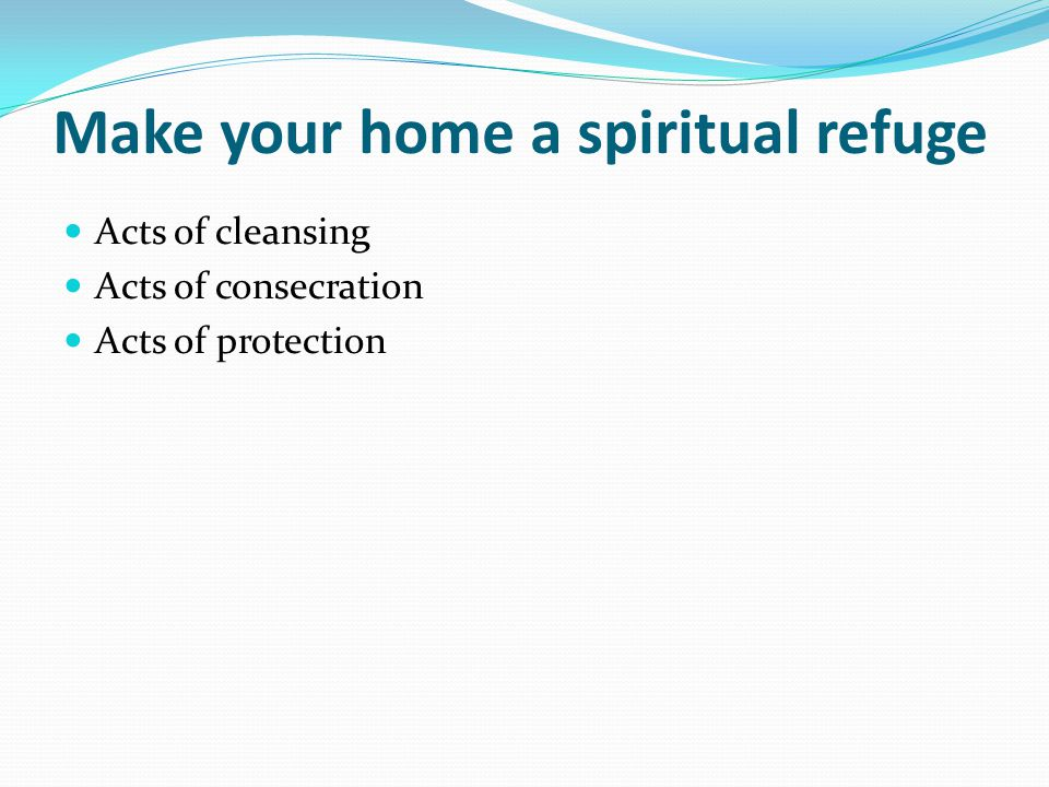 Make your home a spiritual refuge