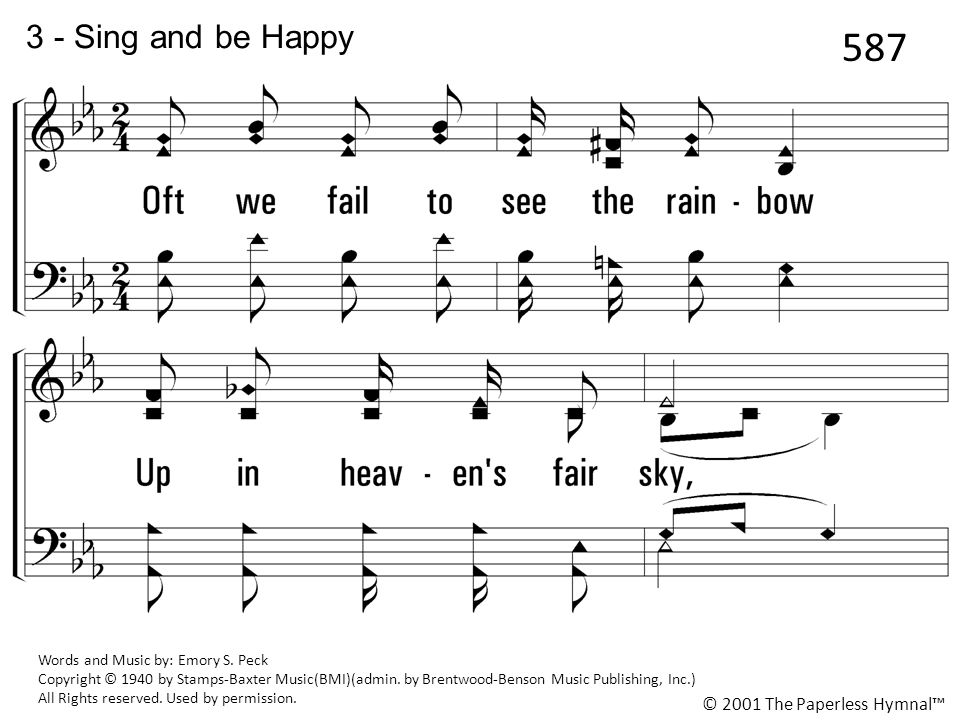 587 3 - Sing and be Happy 3. Oft we fail to see the rainbow