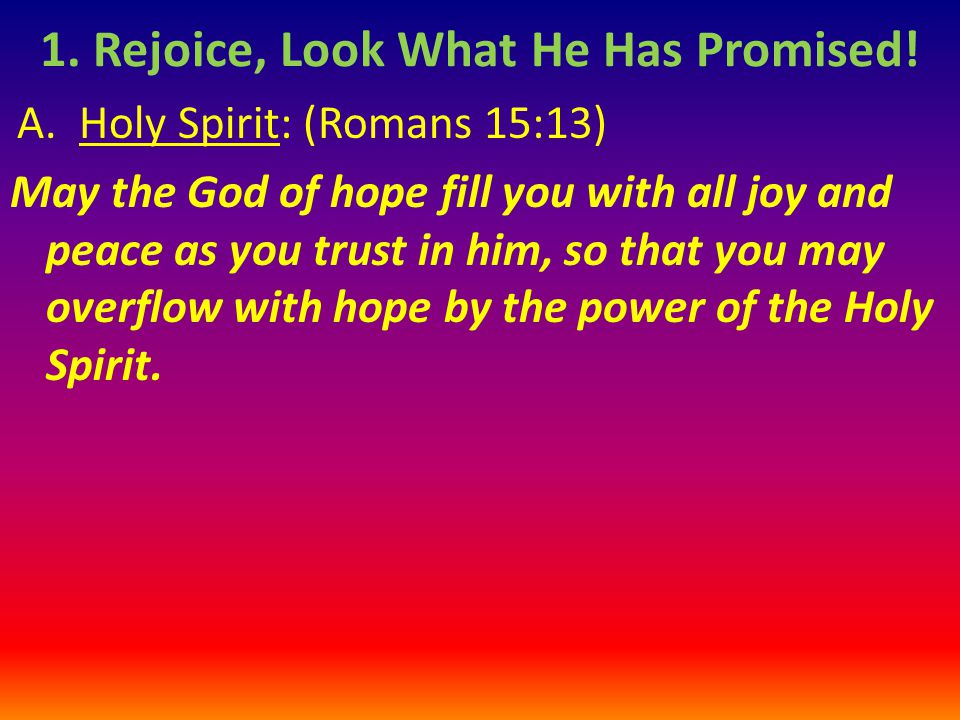 1. Rejoice, Look What He Has Promised!