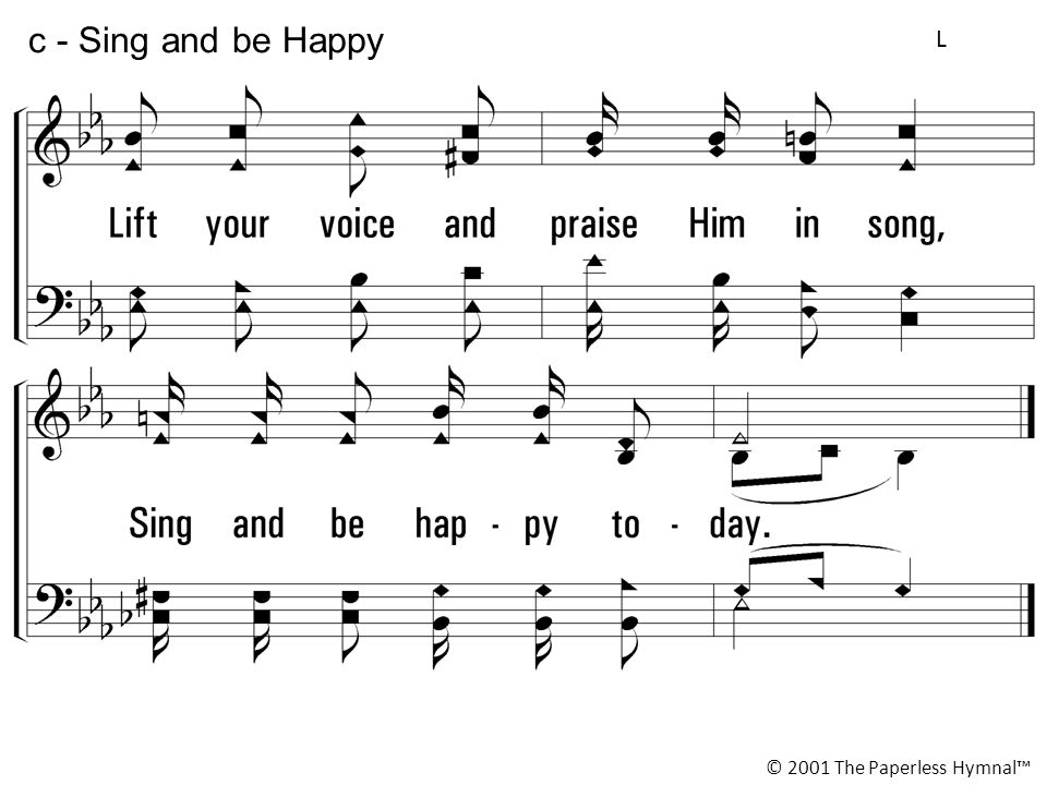 c - Sing and be Happy L © 2001 The Paperless Hymnal™