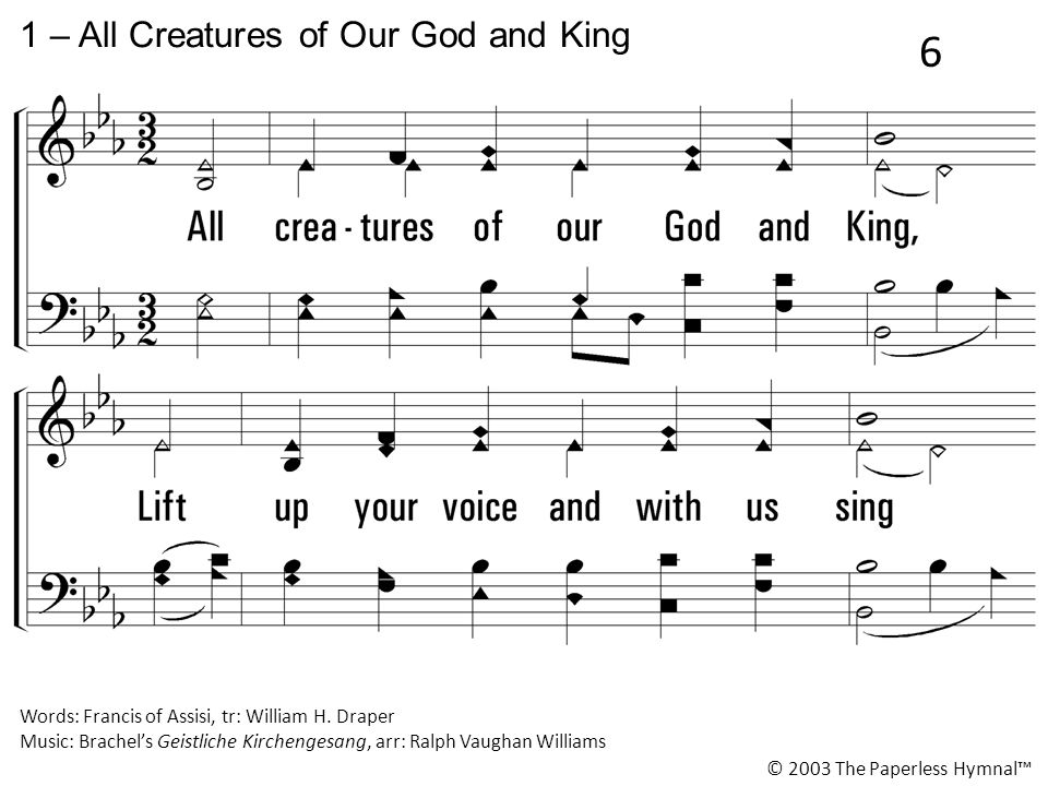 1 – All Creatures of Our God and King