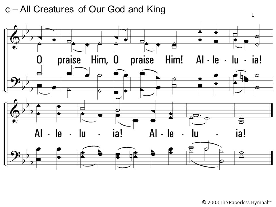 c – All Creatures of Our God and King
