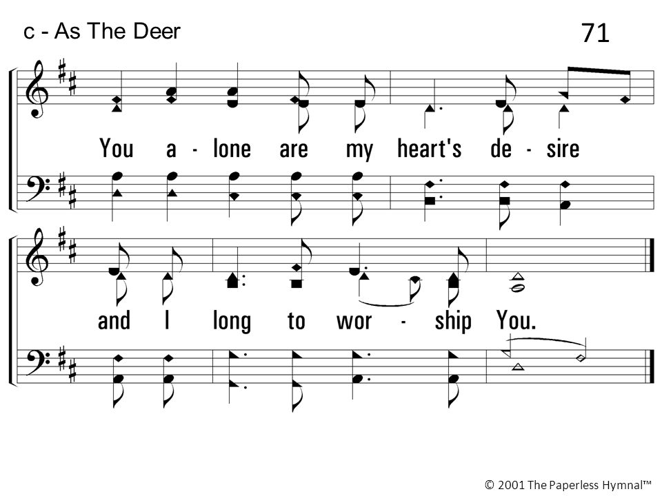 71 c - As The Deer © 2001 The Paperless Hymnal™