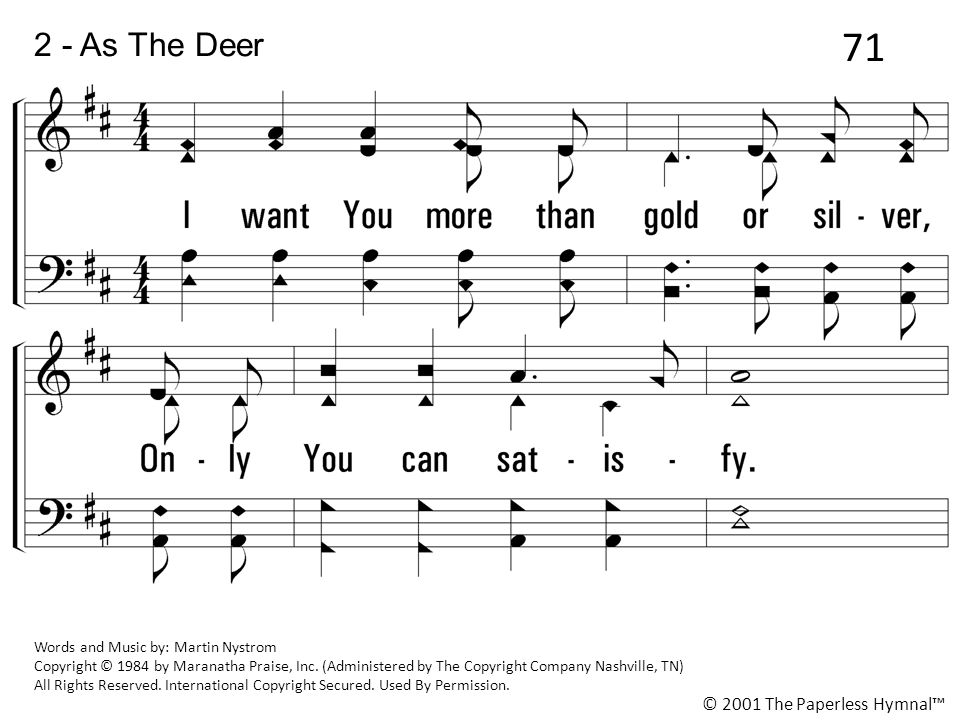 71 2 - As The Deer 3. I want You more than gold or silver,