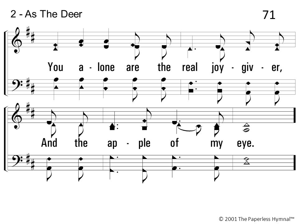 71 2 - As The Deer © 2001 The Paperless Hymnal™