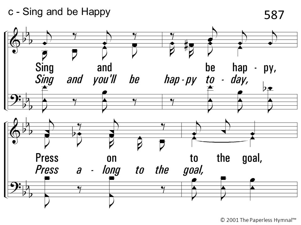 587 c - Sing and be Happy Sing and be happy, Press on to the goal,