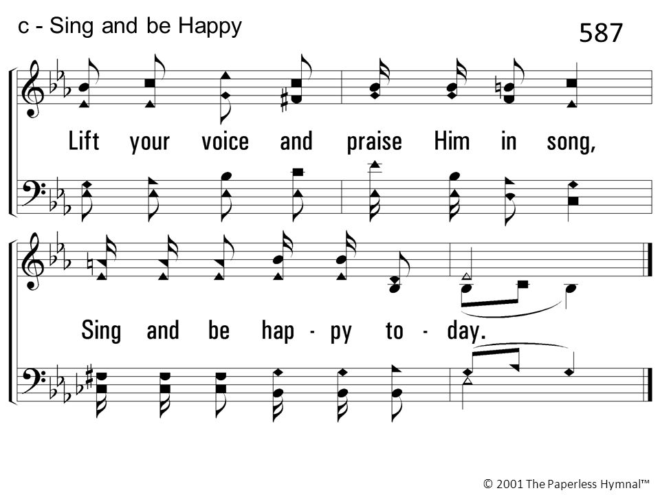 c - Sing and be Happy 587 © 2001 The Paperless Hymnal™