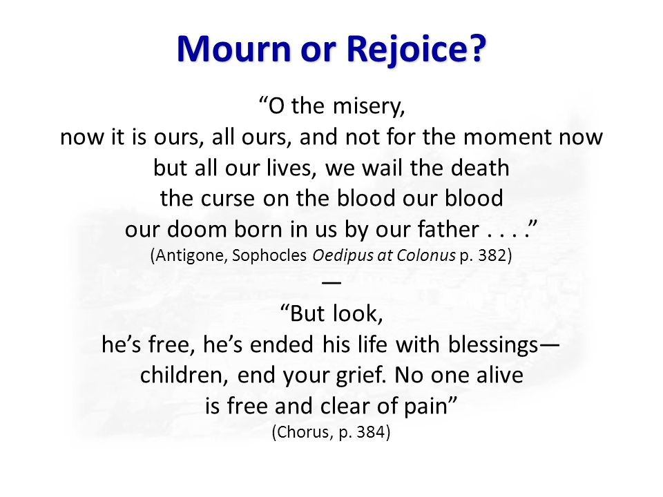 Mourn or Rejoice O the misery,
