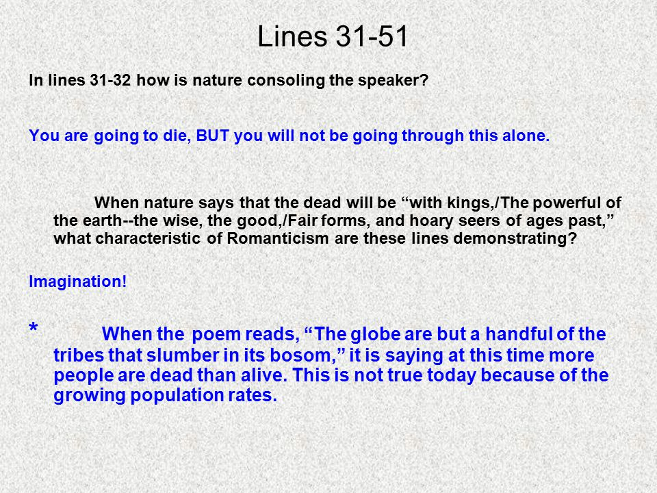 Lines 31-51 In lines 31-32 how is nature consoling the speaker You are going to die, BUT you will not be going through this alone.