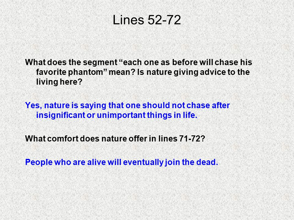 Lines 52-72 What does the segment each one as before will chase his favorite phantom mean Is nature giving advice to the living here
