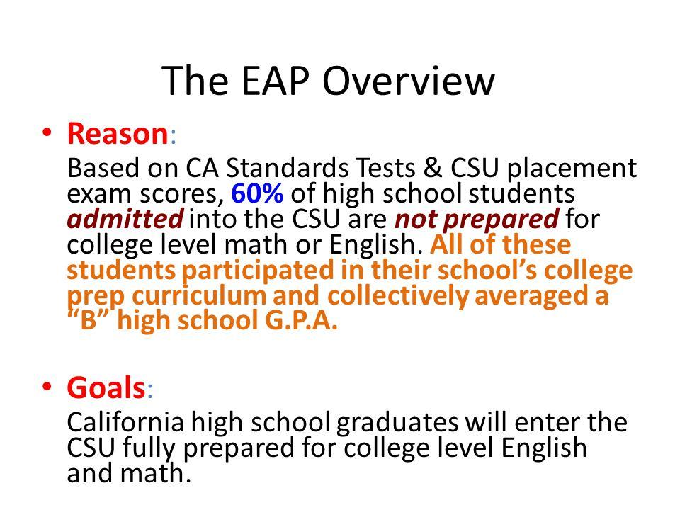 The EAP Overview Reason: Goals:
