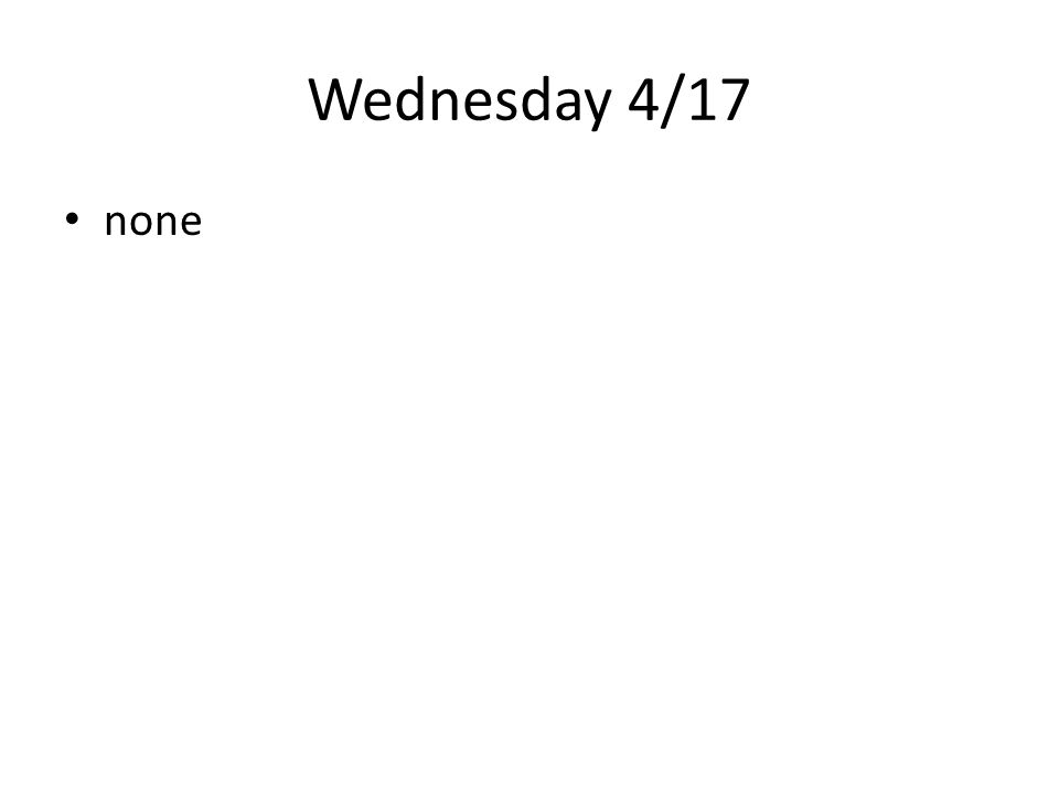 Wednesday 4/17 none