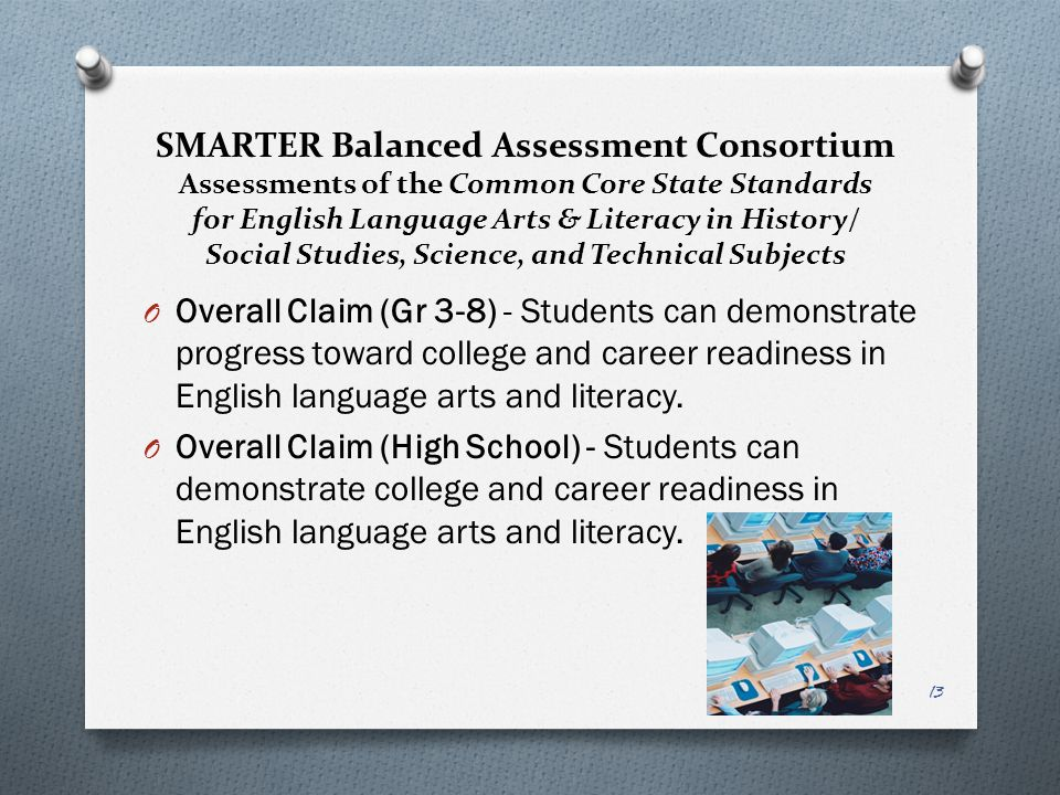 SMARTER Balanced Assessment Consortium Assessments of the Common Core State Standards for English Language Arts & Literacy in History/ Social Studies, Science, and Technical Subjects