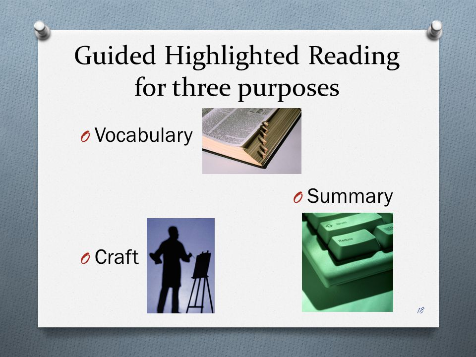 Guided Highlighted Reading for three purposes