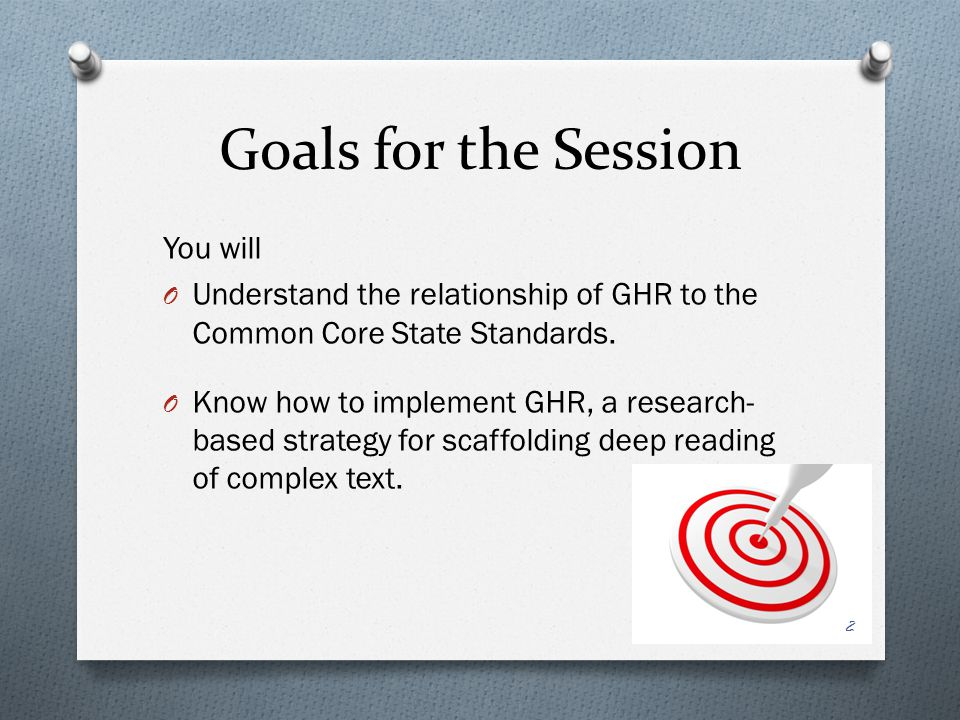 Goals for the Session You will