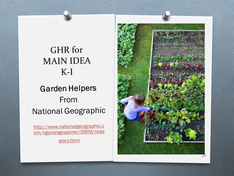 GHR for MAIN IDEA K-I Garden Helpers From National Geographic