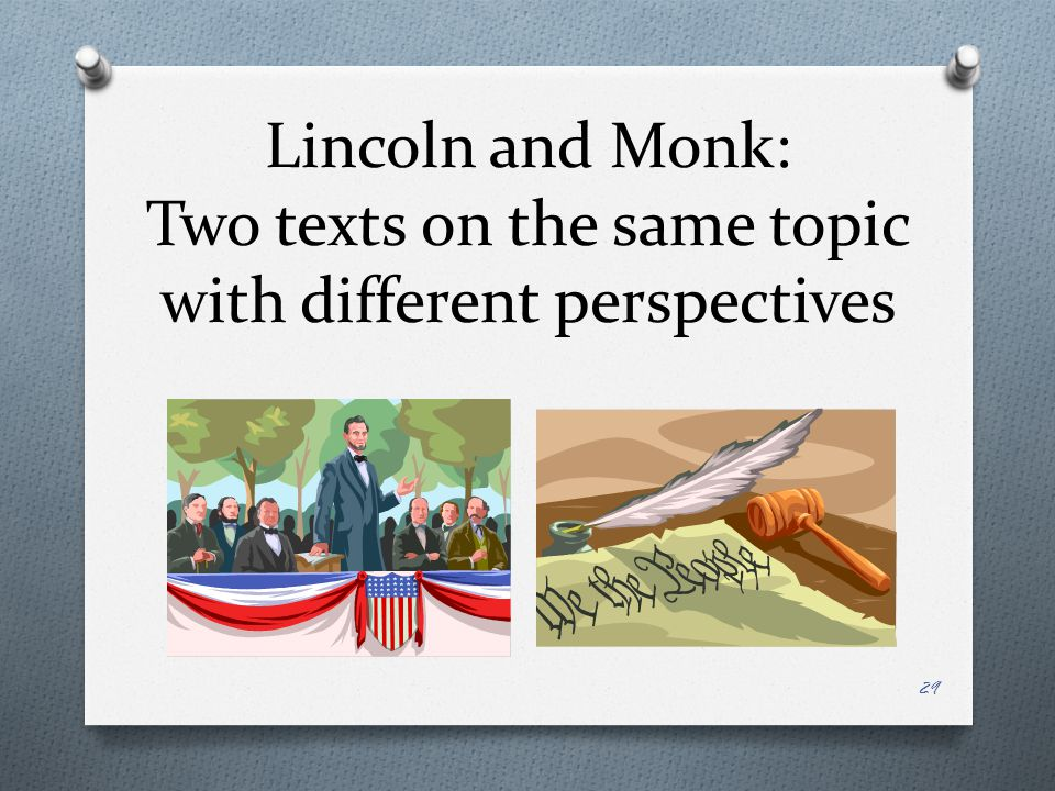 Lincoln and Monk: Two texts on the same topic with different perspectives