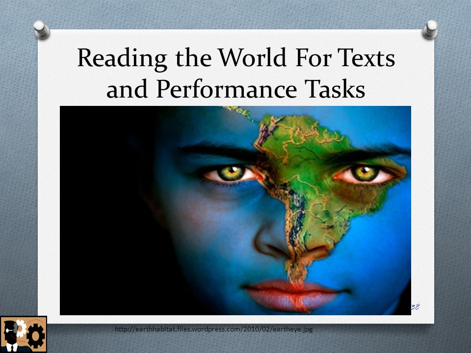 Reading the World For Texts and Performance Tasks
