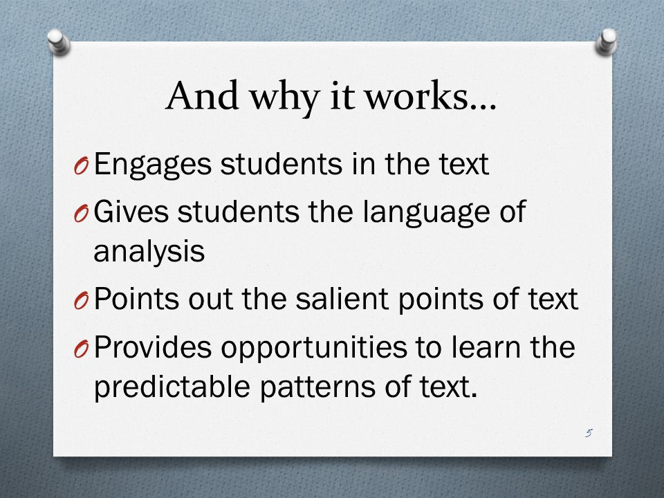 And why it works… Engages students in the text