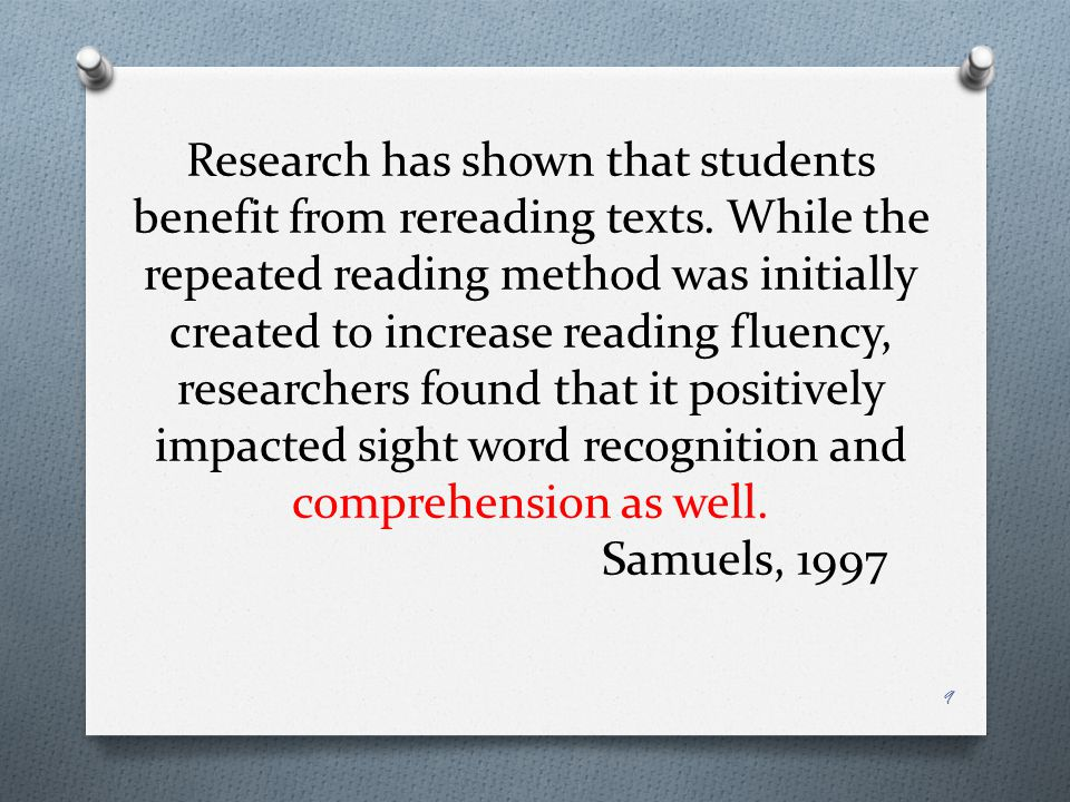 Research has shown that students benefit from rereading texts
