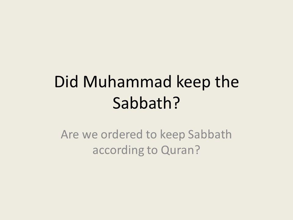 Did Muhammad keep the Sabbath