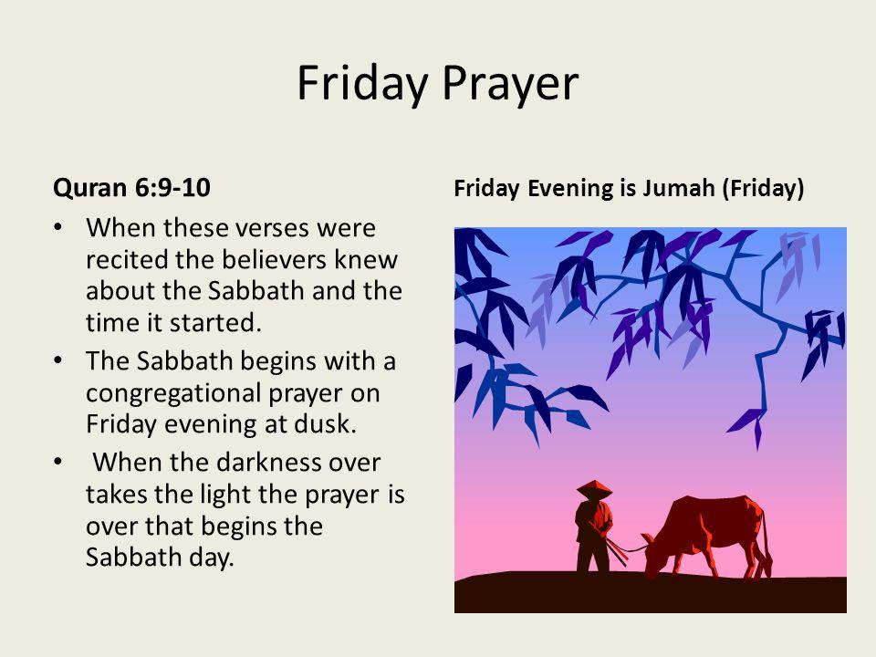 Friday Prayer Quran 6:9-10. Friday Evening is Jumah (Friday)