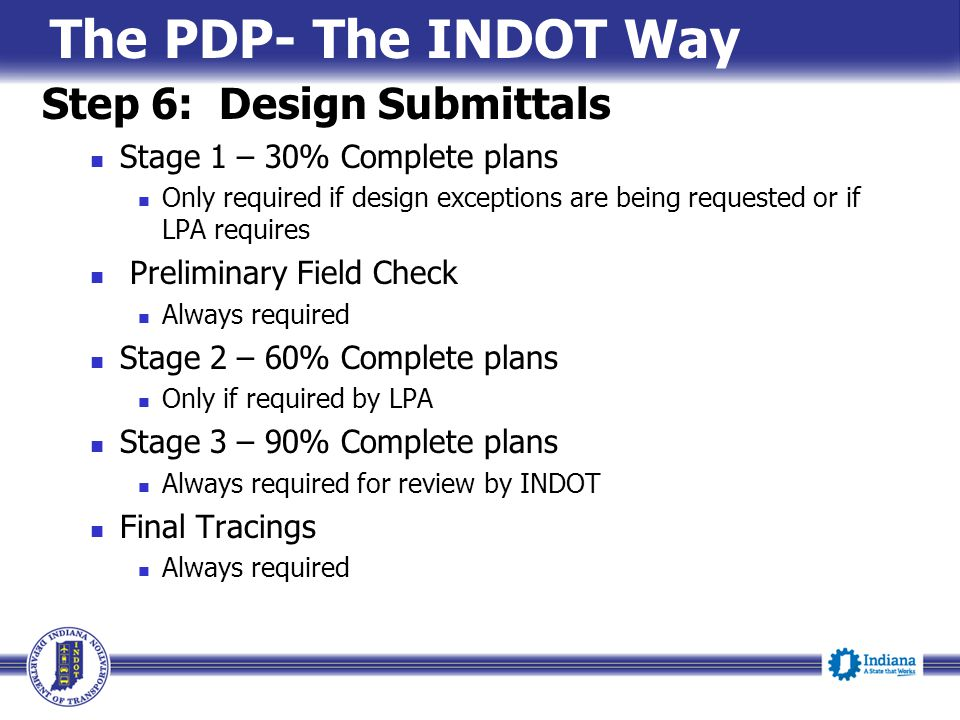 The PDP- The INDOT Way Step 6: Design Submittals