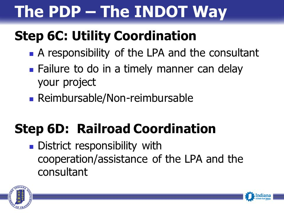 The PDP – The INDOT Way Step 6C: Utility Coordination