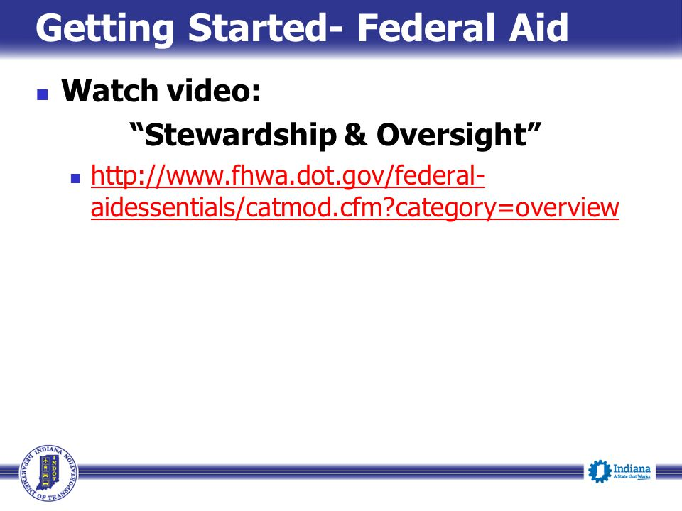 Getting Started- Federal Aid