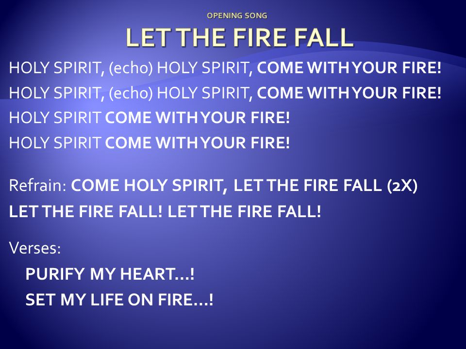 OPENING SONG LET THE FIRE FALL