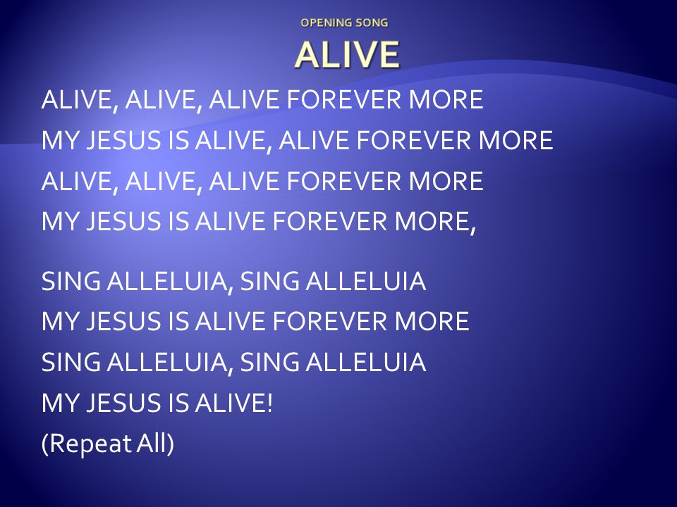 OPENING SONG ALIVE