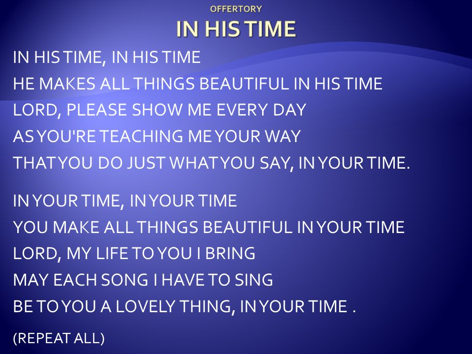 HE MAKES ALL THINGS BEAUTIFUL IN HIS TIME