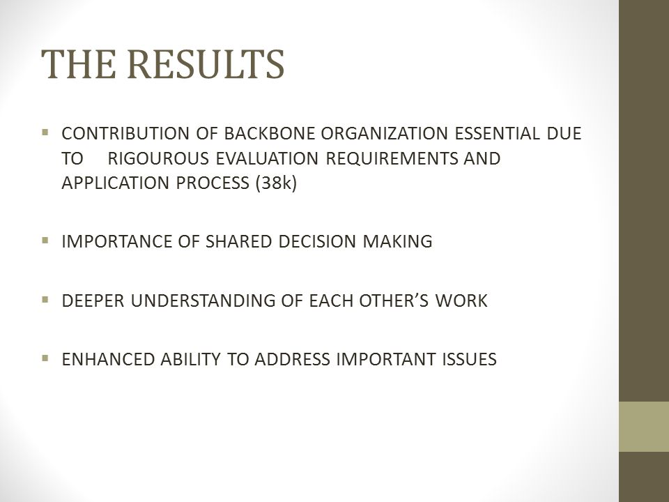 THE RESULTS CONTRIBUTION OF BACKBONE ORGANIZATION ESSENTIAL DUE TO RIGOUROUS EVALUATION REQUIREMENTS AND APPLICATION PROCESS (38k)